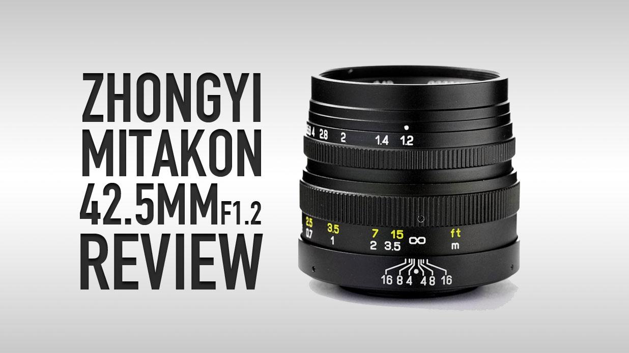 Zhongyi Mitakon 42.5mm F1.2 REVIEW