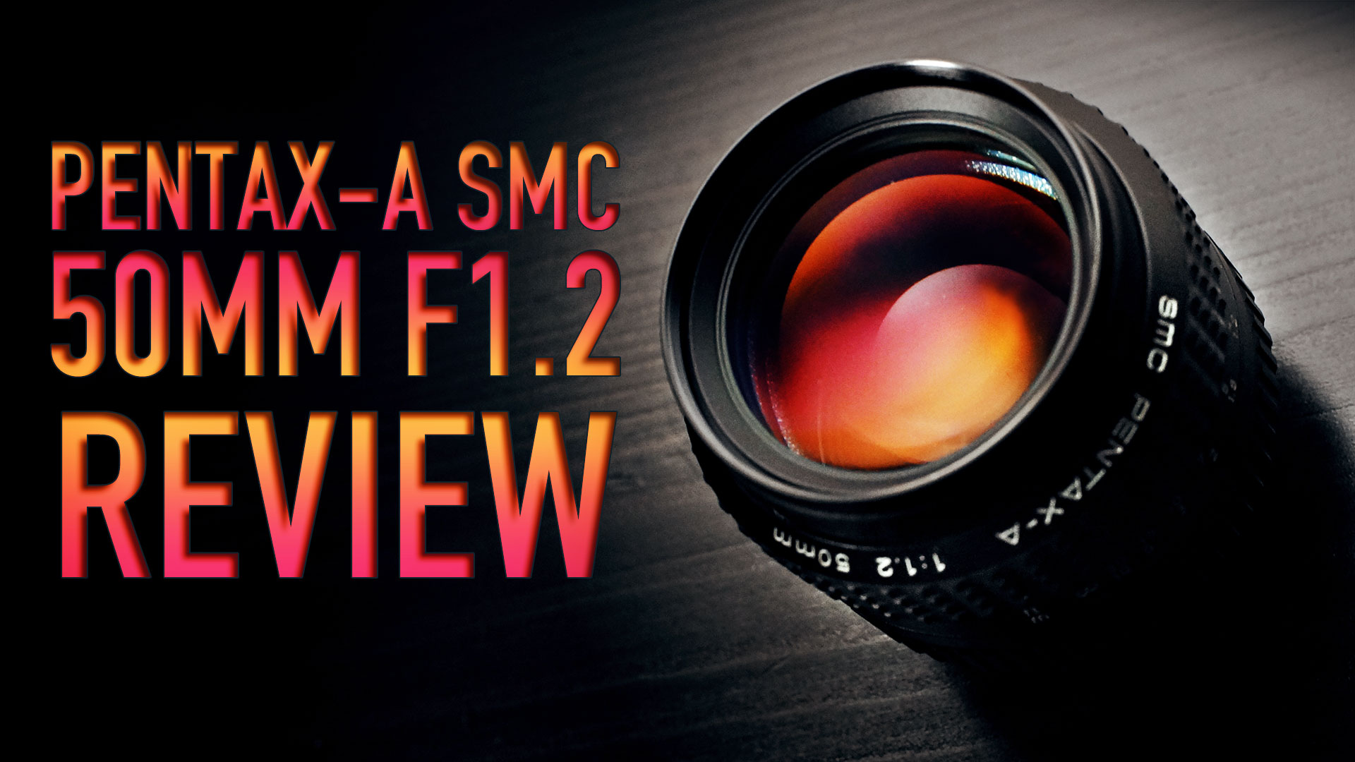 PENTAX-A SMC 50mm F1.2 Review