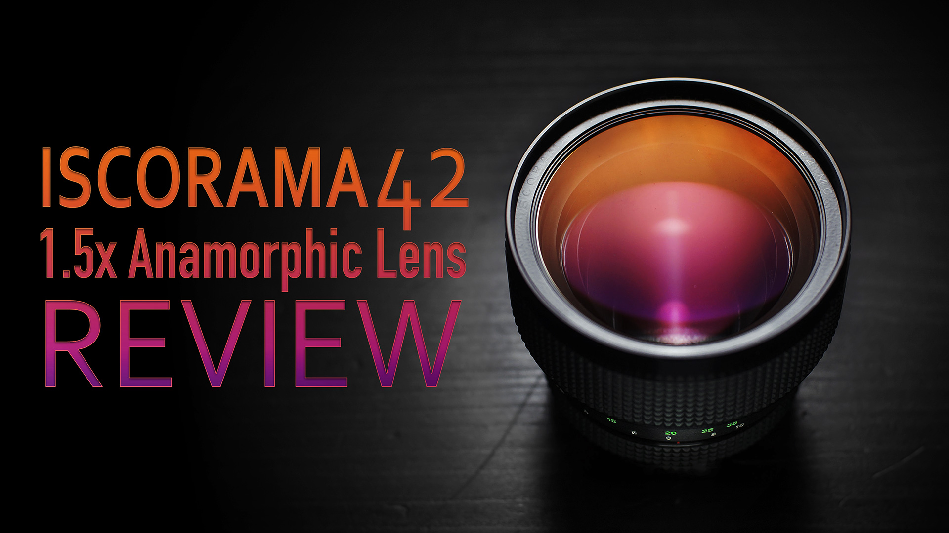 ISCORAMA 42 MC 1.5x Anamorphic Lens Review