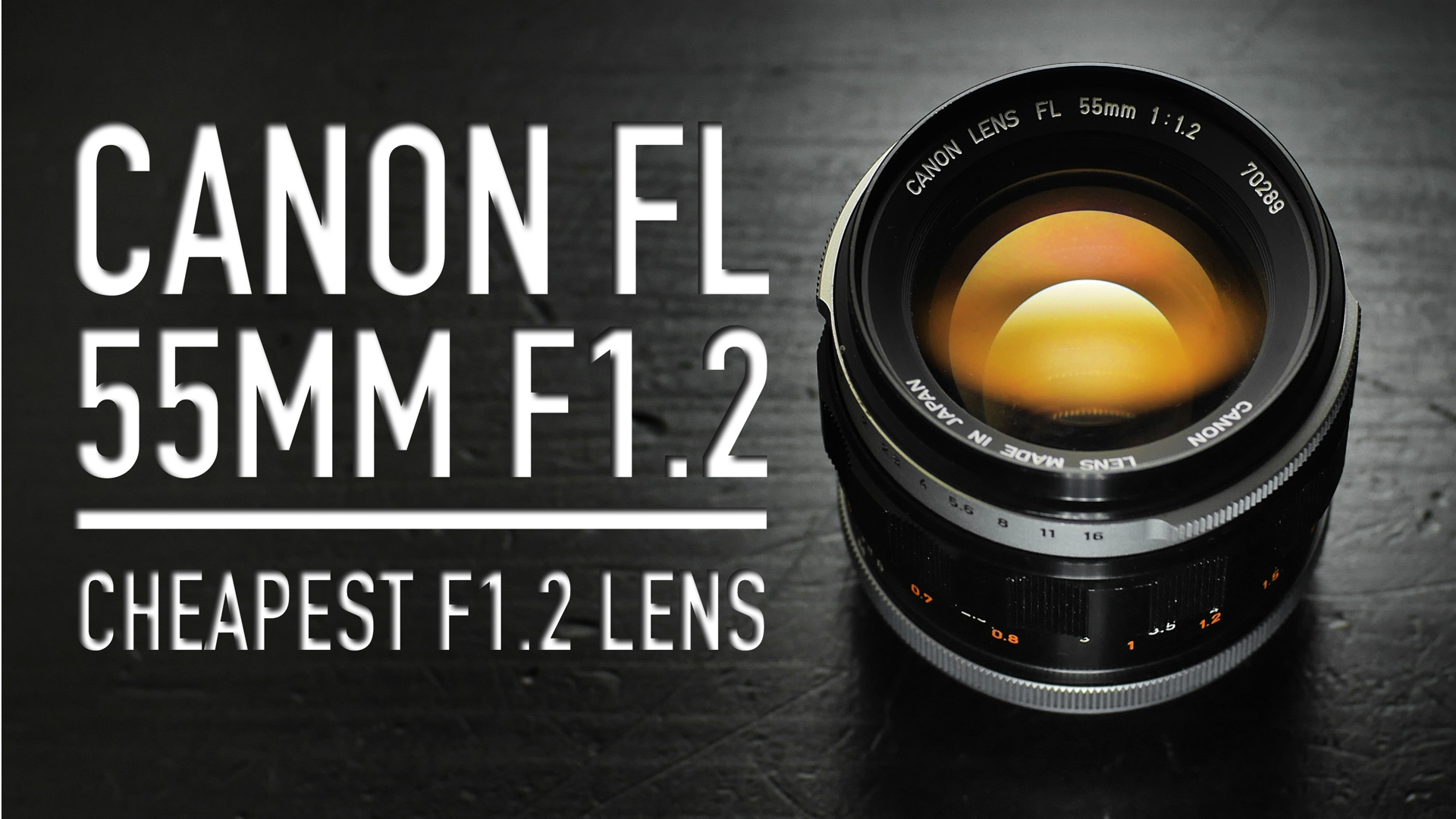 Canon FL 55mm F1.2 REVIEW | Cheapest F/1.2 Lens!