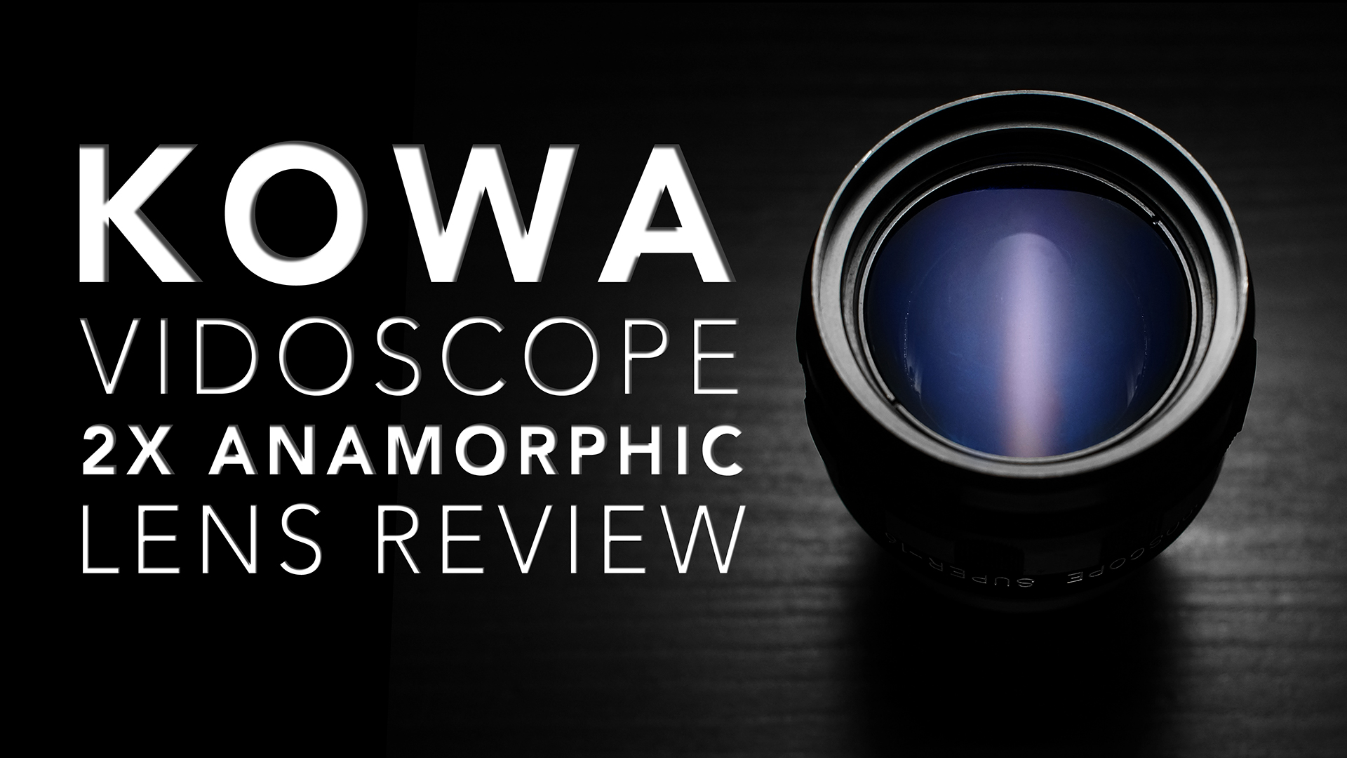 KOWA Vidoscope REVIEW | Affordable 2x Anamorphic Lens