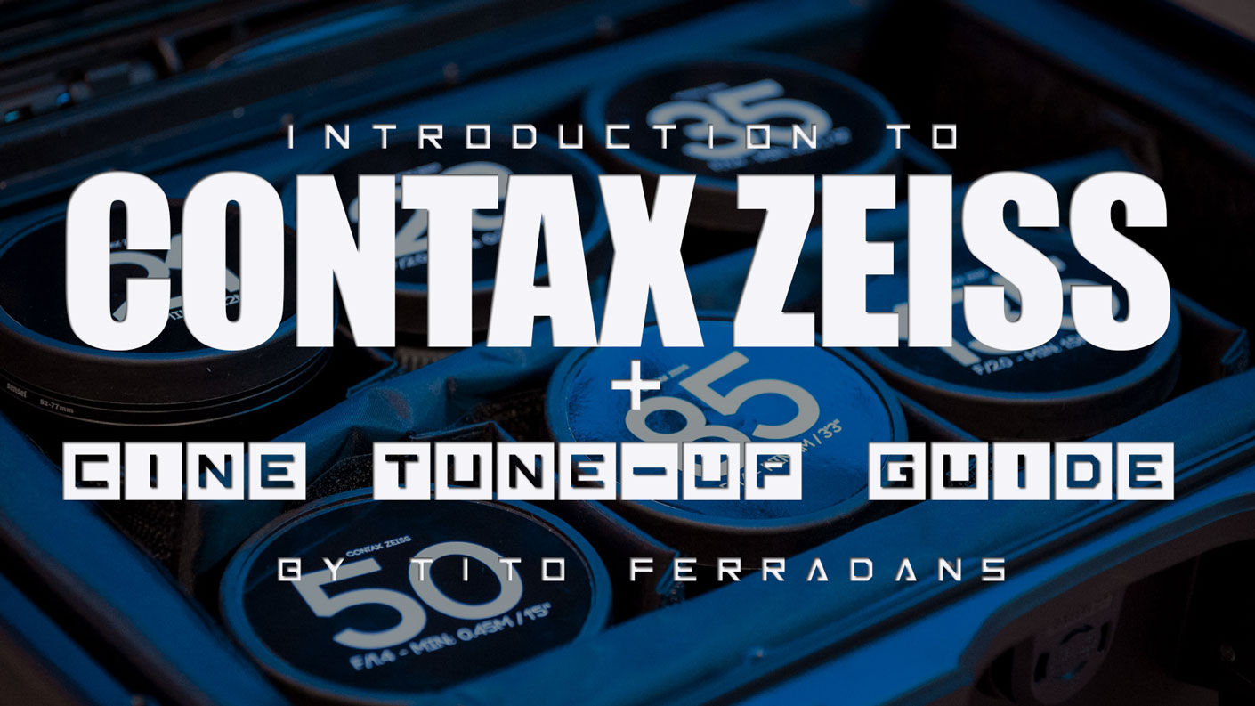 Introduction to Contax Zeiss + Cine Tune-Up Guide