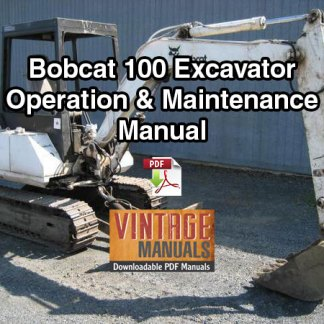 Bobcat 100 Excavator Operation & Maintenance Manual (S/N 11999 & Below)