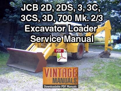 JCB 2D, 2DS, 3, 3C, 3CS, 3D, 700 Excavator Loader Service Manual PDF