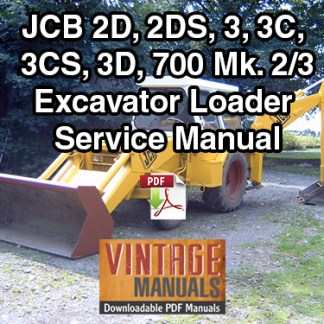 JCB 2D, 2DS, 3, 3C, 3CS, 3D, 700 Excavator Loader Service Manual PDF