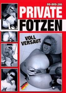 Private Fotzen Voll Versaut