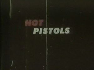 Hot Pistols (1972) [Vintage Movie] [High Quality] [Download]