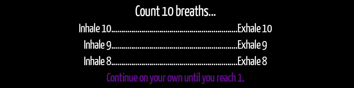Count 10 breaths - action required