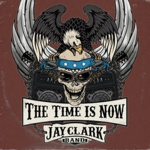 Jay Clark Band - The Time Is Now