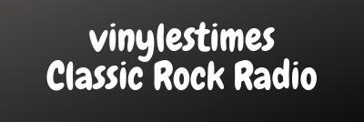 VINYLESTIMES – WEBRADIO 100% CLASSIC ROCK !