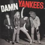 "22 Février 1990 - Damn Yankees sort l'album ""Damn Yankees"""