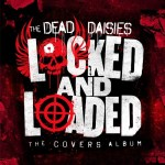 The Dead Daisies - Locked, Loaded And Ready TO FIRE!! 23 Août 2019.