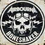 Airbourne va sortir son nouvel album studio 'Boneshaker' le 25 octobre !