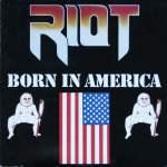 "14 octobre 1983 - RIOT sort l'album ""Born In America"""