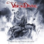 "Vision Divine ""When The Heroes are Dead"" - Nouveau single ""The 26th Machine""."