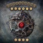 """Revolutions Saints """"Rise"""" Nouvel album, le clic """"When The Heartache Has Gone"""" en ligne"""