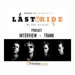 [Interview] - Last Ride - Doc Olivier avec le groupe TRANK.