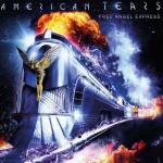 "AMERICAN TEARS - Nouveau disque ""FREE ANGEL EXPRESS"" - Ecoutez ""Woke"""