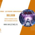 [Interview] - 213Rock Harrag Melodica reçoit Vendredi 20 Novembre - le groupe Bullrun à 20 Heures.