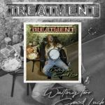 "The Treatment, ""Waiting For Good Luck"", le 9 avril 2021. Ecoutez ""Luck Of The Draw"""