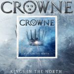 "Crowne - Premier album ""Kings In The North"" - Ecoutez ""Sharoline"""