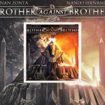 """Brother Against Brother, premier album disponible. Regardez la vidéo """"Deadly Sins"""""""