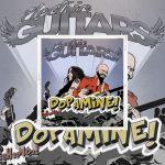 """Electric Guitars - Découvrez """"Dopamine"""" à 9 - 16 et 21 Heures."""