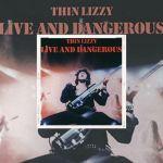 👉 [Chronique] – Thin Lizzy – Live And Dangerous (1978) by Denis Labbé.
