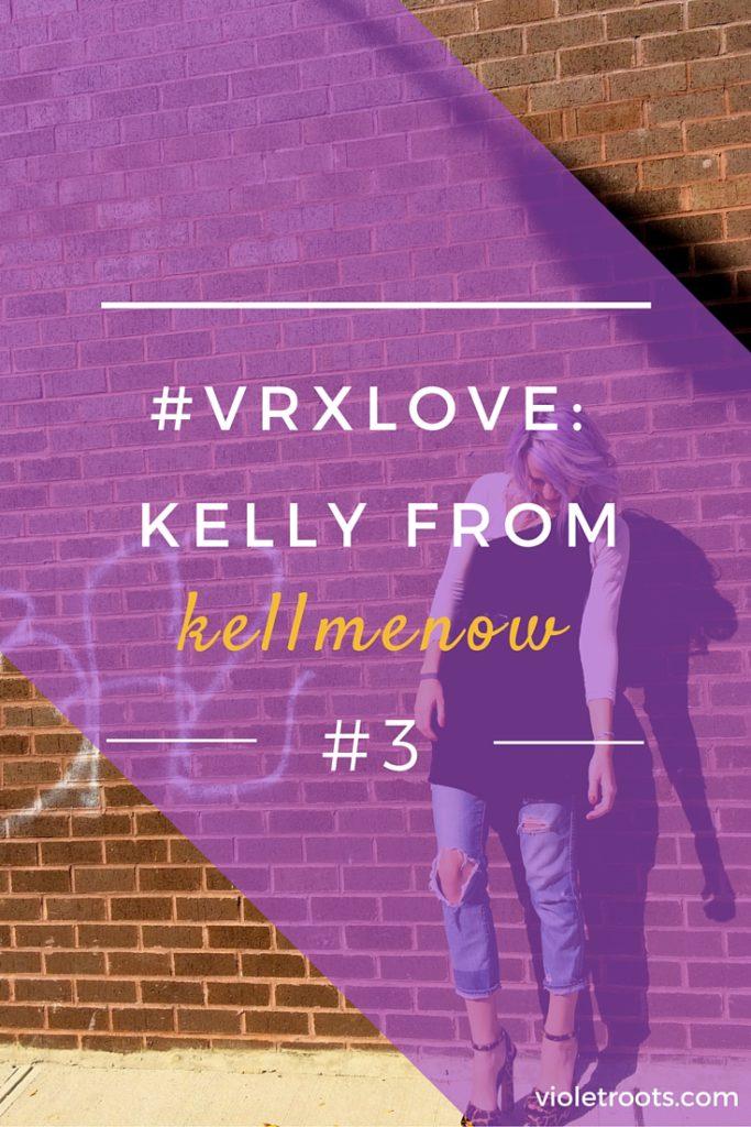 VRxLove: Kelly from Kellmenow