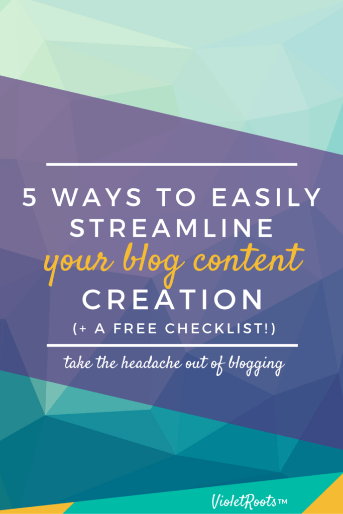 5 Ways to Easily Streamline Your Blog Content Creation (& a Checklist!) - Take the headache out of blogging by learning these 5 ways to easily streamline your blog content creation. Get organized with a free checklist today!