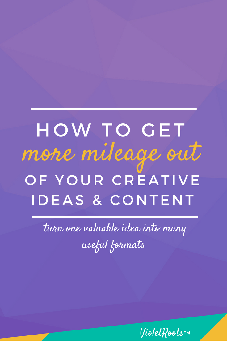 How to Get More Mileage Out of Your Creative Ideas - Learn the 7 keys to how to get more mileage out of your creative ideas and maximize the value of the content you've already produced for your audience.
