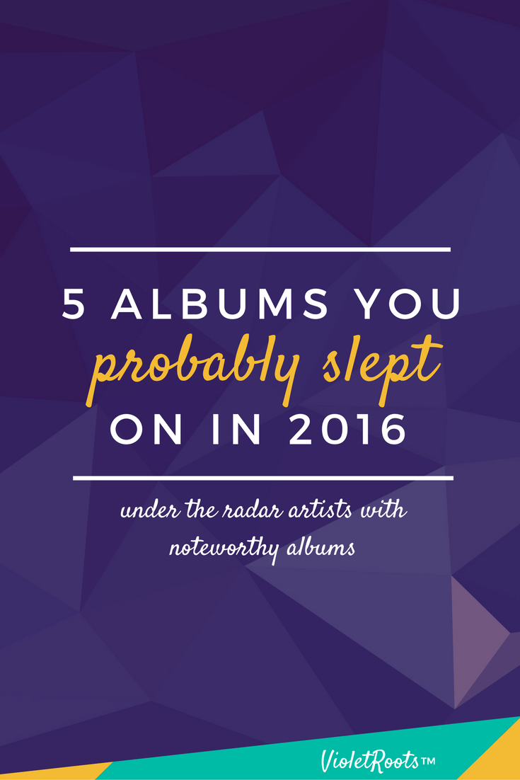 5 Albums You Probably Slept On in 2016 - Update your music library with these 5 albums you probably slept on in 2016! Brush up on noteworthy songs by underrated artists like PJ, Willa, Glades etc.