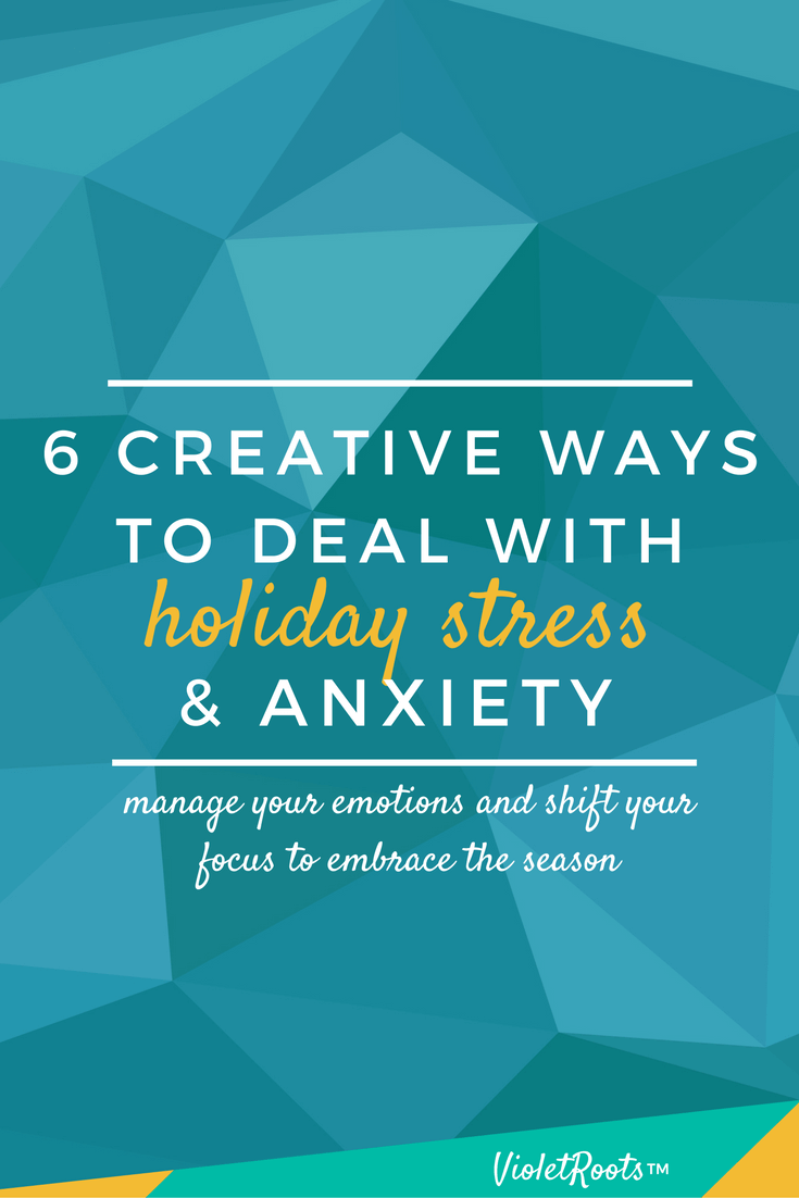 6 Creative Ways to Deal With Holiday Stress & Anxiety - Use these 5 tips to learn creative ways to deal with holiday stress and anxiety now so that you can embrace every last drop of the holiday season later.