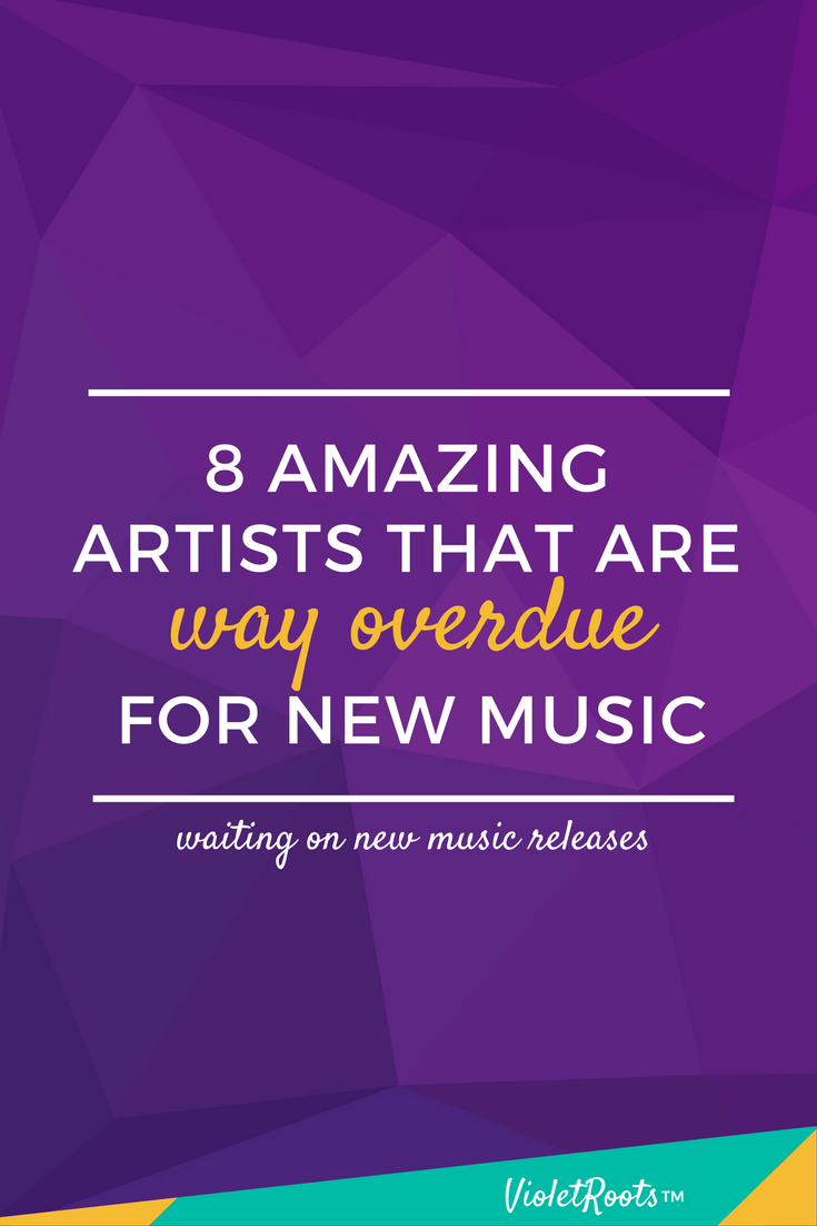 8 Amazing Artists That Are Way Overdue for New Music - Are your favorite artists stuck in the studio? Listen to 8 amazing artists that are way overdue for new music and maybe, just maybe a new single or album will drop!