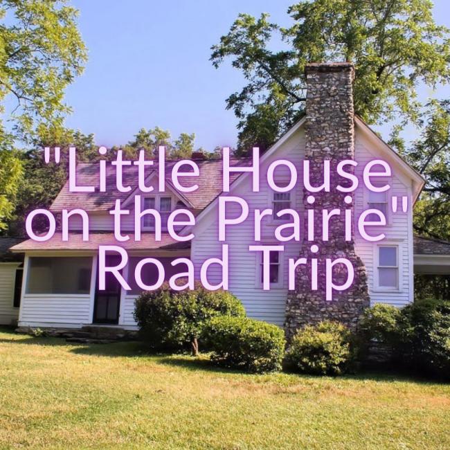 Little House on the Prairie Road Trip