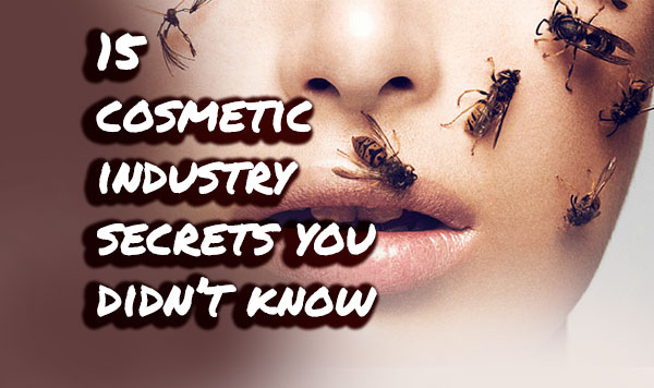 15 Cosmetic Industry Secrets You Wish You Had Known Earlier