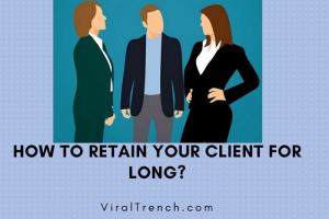 How to retain Your Client for Long