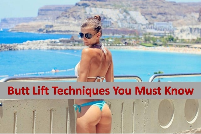 Butt Lift Techniques You Must Know