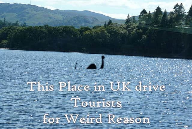 This Place in UK drives huge number of Tourists due to Weird Reason - The Loch Ness Monster Story