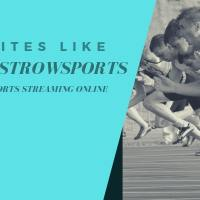 10 best Alternative Sites Like FirstRowSports for watching Sports Online