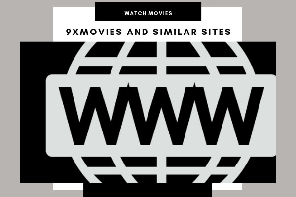 9xmovies and Similar Sites like 9xmovies