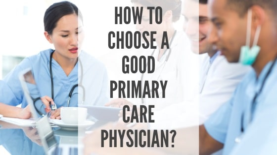 How to choose a good primary care physician