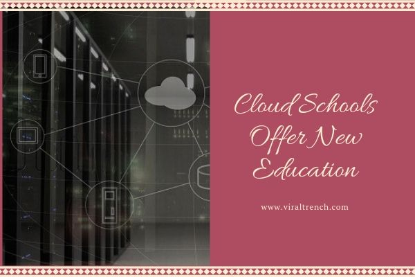 Cloud Schools Offer New Education