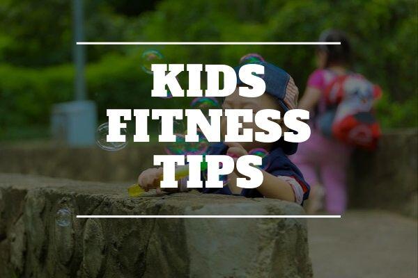 Kids Fitness Tips
