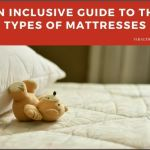 An Inclusive Guide to the Types of Mattresses