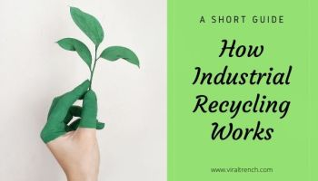 How Industrial Recycling Works