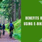 Benefits of Using e-Bikes