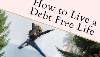 How to Live a Debt Free Life
