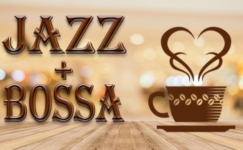 Relaxing Bossa & Jazz – Background Lounge Instrumental Music – Music to Work, Study,Wake Up