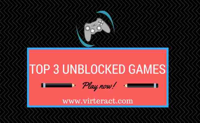 Unblocked Games66 Play Here Top 3 Games